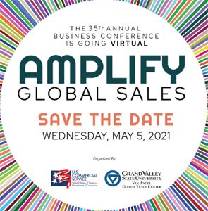 35th Annual Michigan World Trade Week Business Conference: Amplify Global Sales